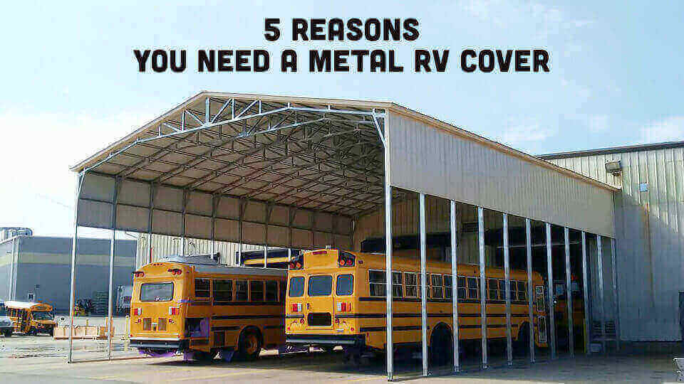 5-Reasons-You-Need-a-Metal-RV-Cover
