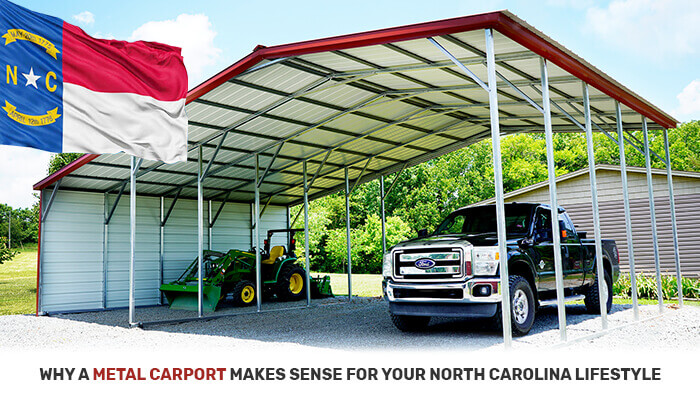 Why a Metal Carport Makes Sense for Your North Carolina Lifestyle