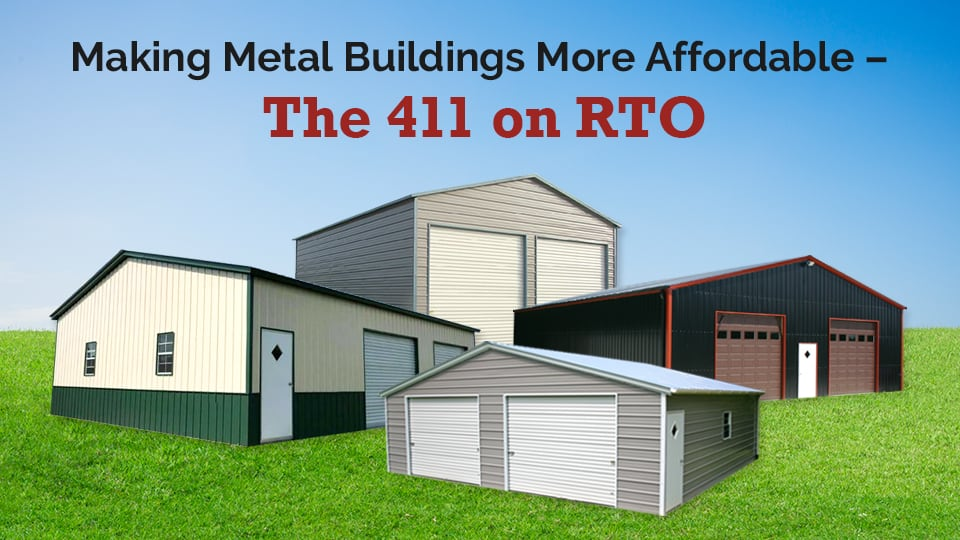 Making Metal Buildings More Affordable – The 411 on RTO