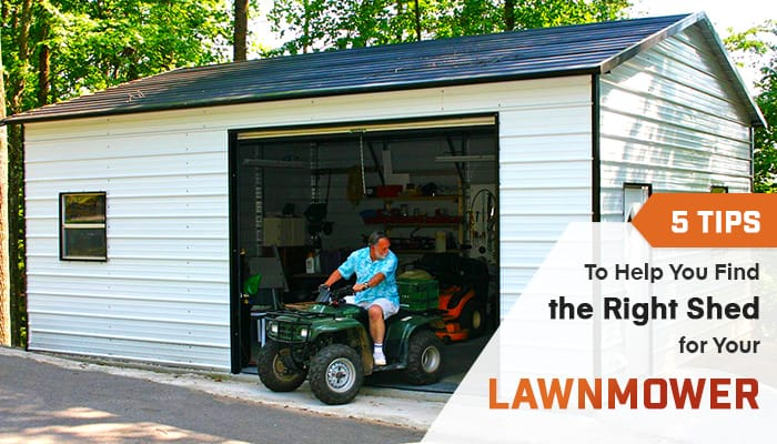 5 Tips to Help You Find the Right Shed for Your Lawnmower