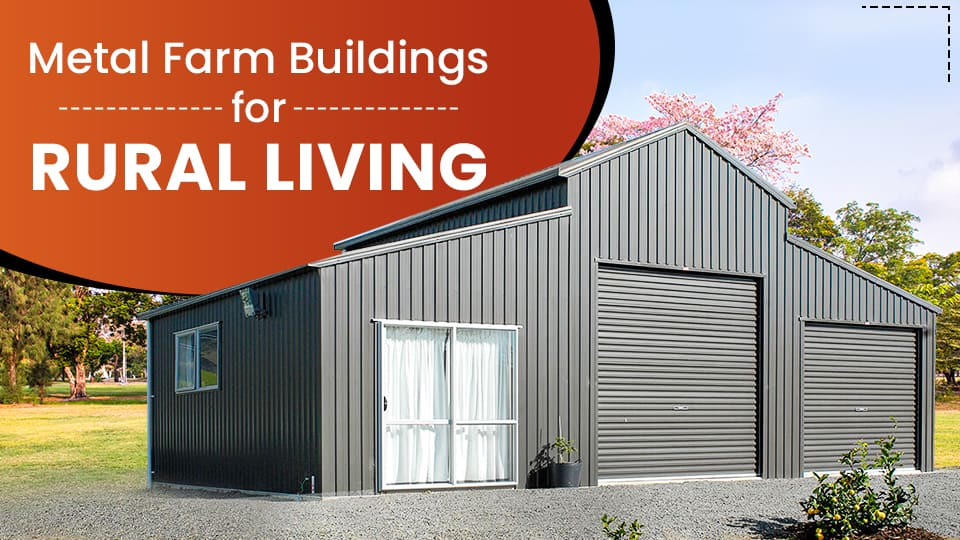 Metal Farm Buildings for Rural Living
