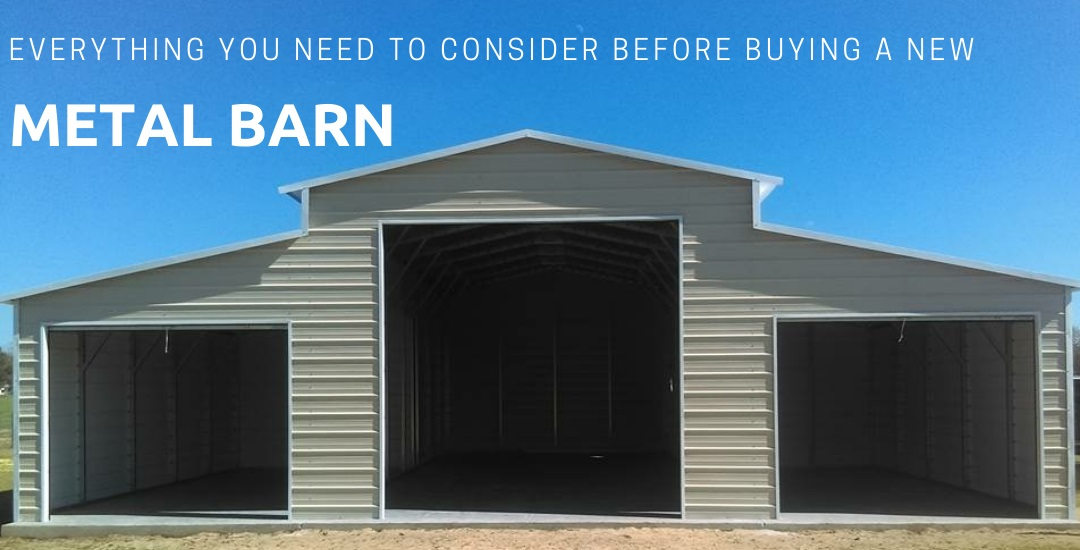 Everything You Need to Consider Before Buying a New Metal Barn