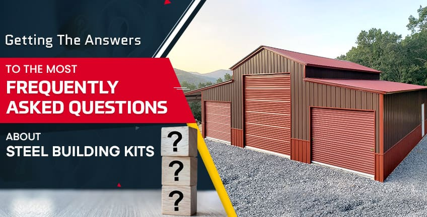 Getting the Answers to the Most Frequently Asked Questions About Steel Building Kits